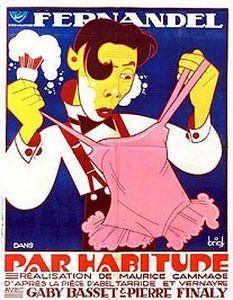 http://fernandel.online.fr/images/affiches/par_habitude2.jpg